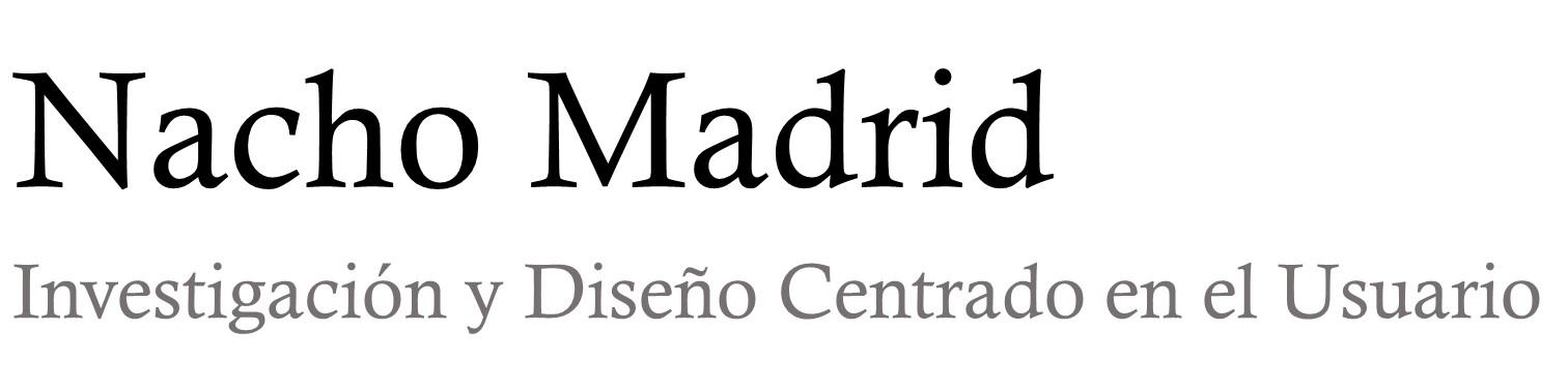 Nacho Madrid | UX - Investigación y Diseño Centrado en el Usuario